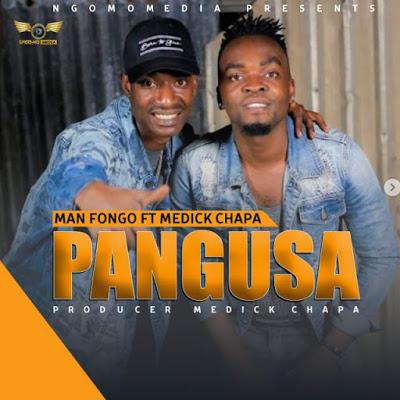 Man Fongo Ft. Medick Chapa - Pangusa