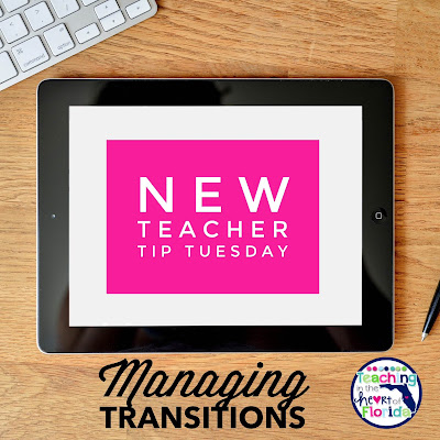 New Teacher Tip Tuesday - Managing Transitions