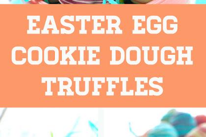 Easter Egg Cookie Dough Truffles #easteregg #eastercookies #cookiedough #truffles #easterdessert #cookies