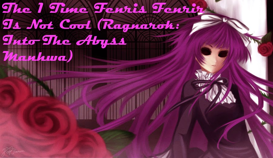 fenris fenrir, ragnarok: into the abyss, manhwa, ooc, out of character