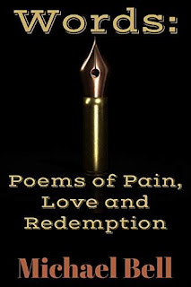 Words: Poems of Pain, Love and Redemption book promotion Michael Bell