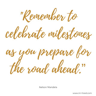 """Quote - """"Remember to celebrate milestones as you prepare for the road ahead.""""   - Nelson Mandela"""