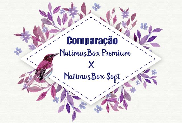Comparação: NatimusBox Premium X NatimusBox Soft