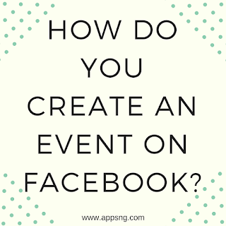 How do you create an Event on Facebook?