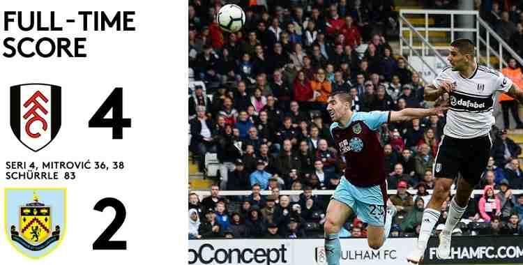 Hasil Fulham vs Burnley Skor Akhir 4-2 [Premier League 2018]