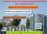 Central Glass & Ceramic Research Institute Recruitment 2018 – Project Assistant