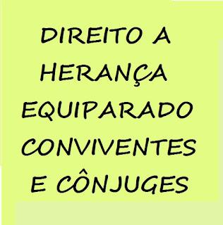 HERANÇA DE COMPANHEIRO E CÔNJUGE SÃO EQUIPARADAS