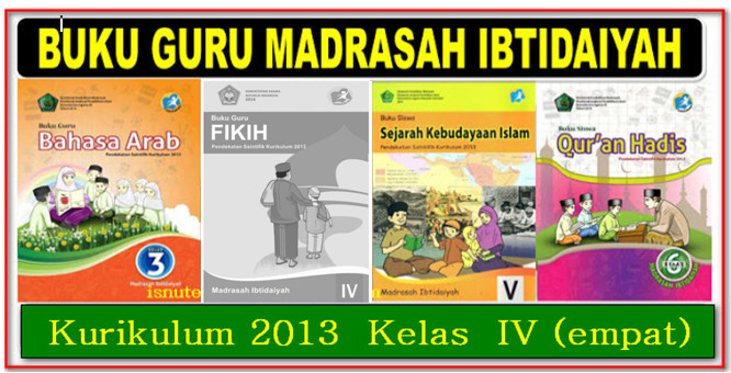 BUKU GURU MADRASAH IBTIDAIYAH MAPEL PAI KELAS 4 KURIKULUM 2013