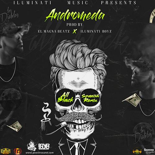 http://www.pow3rsound.com/2018/03/andromeda-all-black-spanish-remix.html
