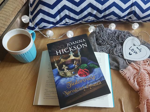Joanna Hickson ''Tudorowie. Narodziny dynastii''