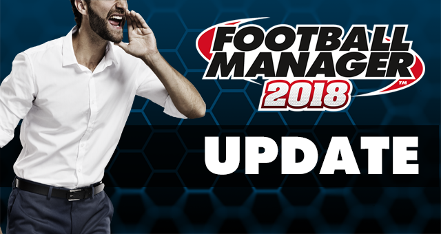 Football Manager 2018 Update