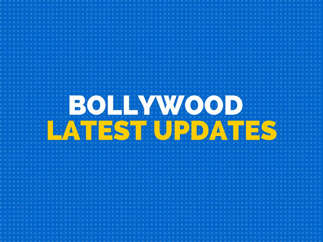 Bollywood Latest Updates