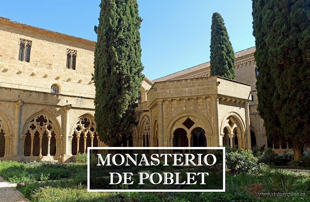 El Monasterio de Poblet y su Panteón Real. Ruta del Císter