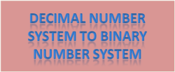 Decimal number system to binary number system