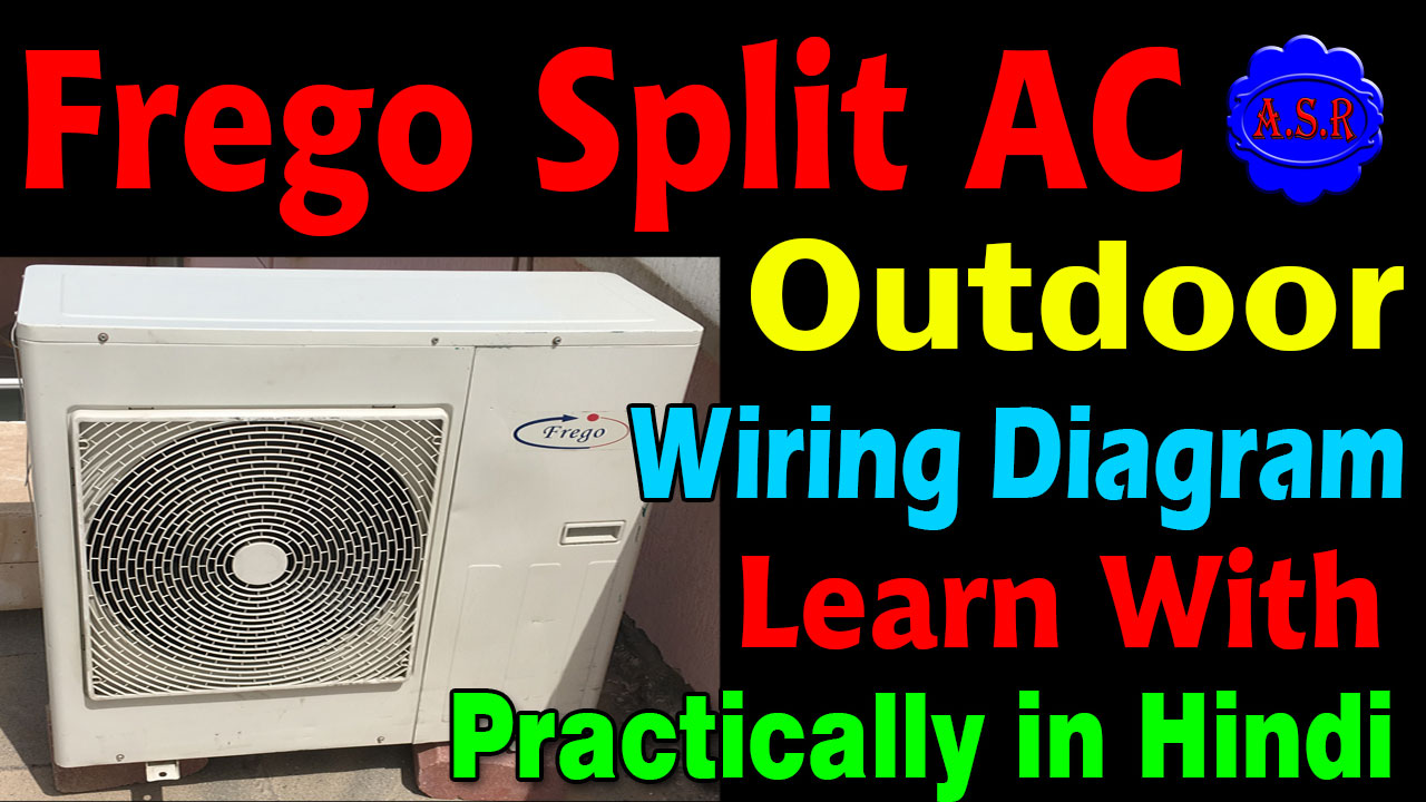 medium resolution of  split ac outdoor wiring diagram and rotary compressor capacitor fan motor 2 pole contactor wiring with practically in hindi full video watching open