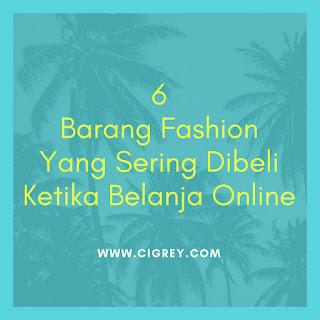 Ini Dia 6 Barang Fashion Yang Sering Dibeli Ketika Belanja Online