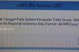 eSPT Tahunan PPh Badan 1771, Format Tanggal Pada System Komputer Tidak Sesuai