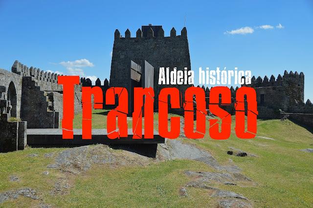 Roteiro das Aldeias Históricas de Portugal, Visitar Trancoso