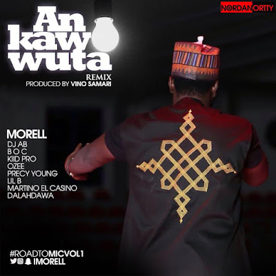 DOWNLOAD: Morell - An Kawo Wuta Rmx
