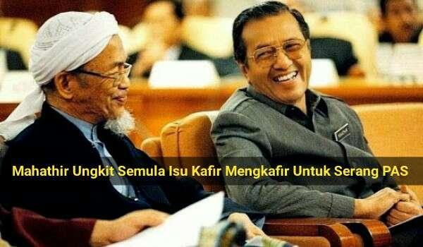 Mahathir Ungkit Semula Isu Kafir Mengkafir Untuk Serang PAS