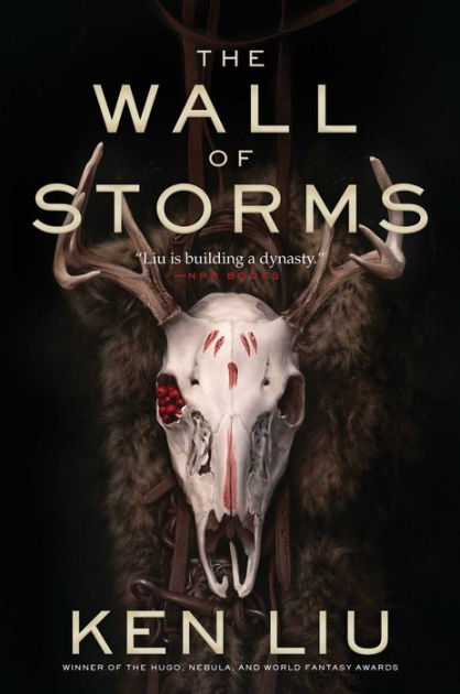 "Click Here To Order ""The Wall of Storms"" by Ken Liu!!!"