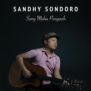 Sandhy Sondoro - Sang Maha Pengasih