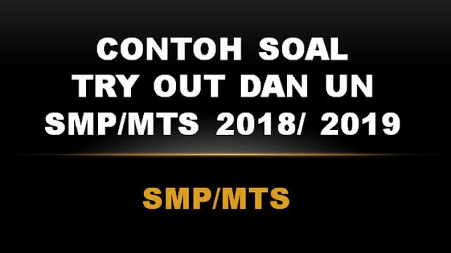 Contoh Soal Try Out dan UN SMP 2018/ 2019 pdf