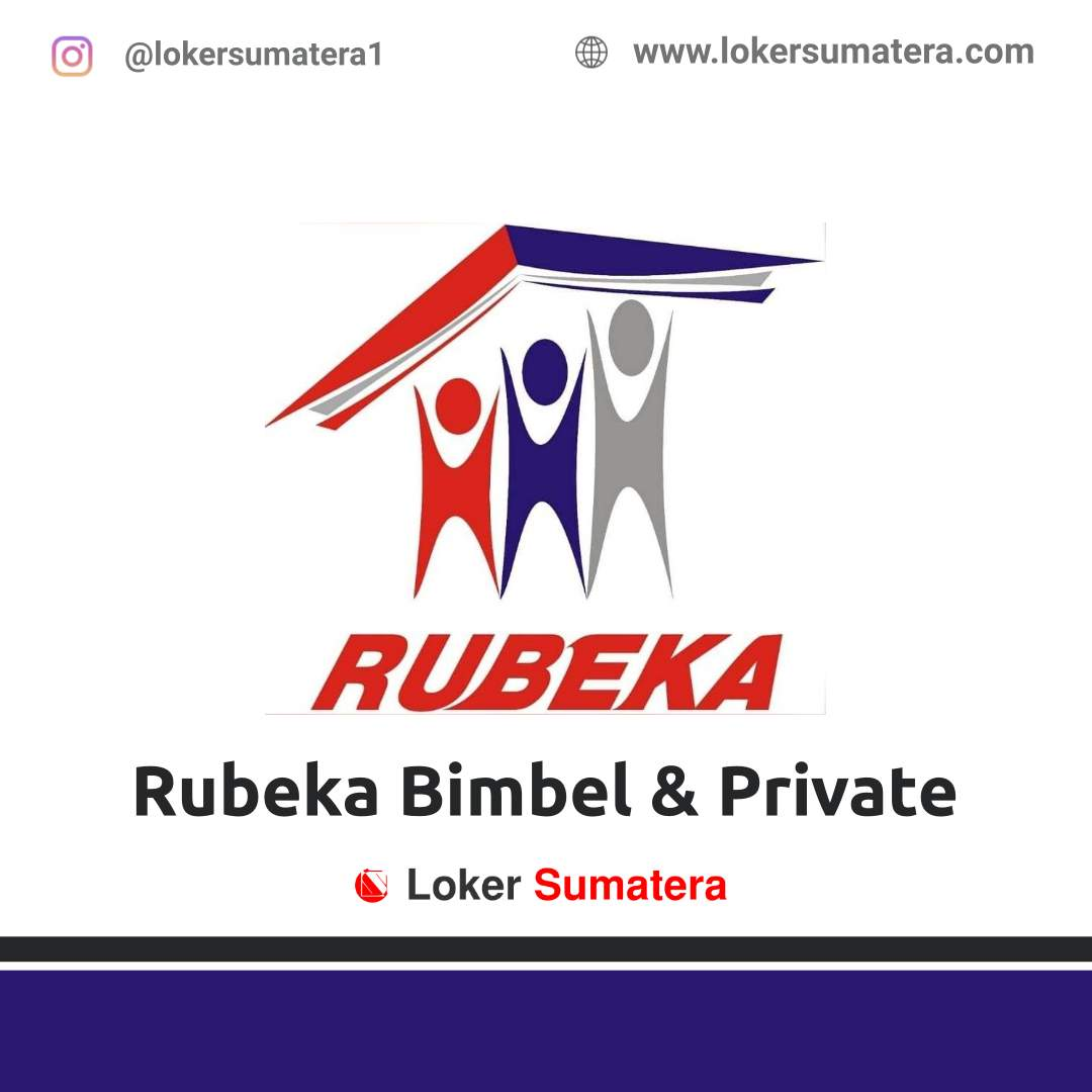 Lowongan Kerja Jambi: Rubeka Bimbel & Private Agustus 2020