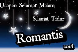 Ucapan selamat malam untuk pacar dan orang yang disayangi Teromantis 2018