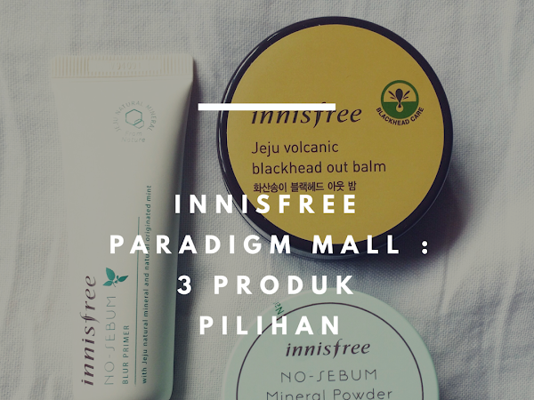 Innisfree Outlet di Paradigm Mall : 3 produk pilihan