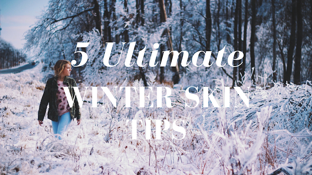 5 Ultimate Winter Skin Tips | Live The Prep Life