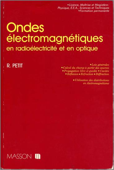 Livre : Ondes électromagnétiques en radioélectricité et en optique - Roger Petit PDF