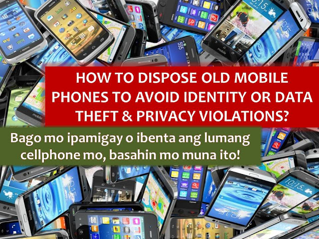 We, Filipinos love the latest trend when it comes to mobile phones. We change our phones as often as we can especially if we can afford and the latest model is already out in the store.  The tendency, we sell or we donate our old mobile phone.  But don't you know that we are exposing ourselves to data theft if we did not dispose of our phone in a proper manner?  What is data theft?  Data theft is the act of stealing computer-based information from an unknowing victim with the intent of compromising privacy or obtaining confidential information.