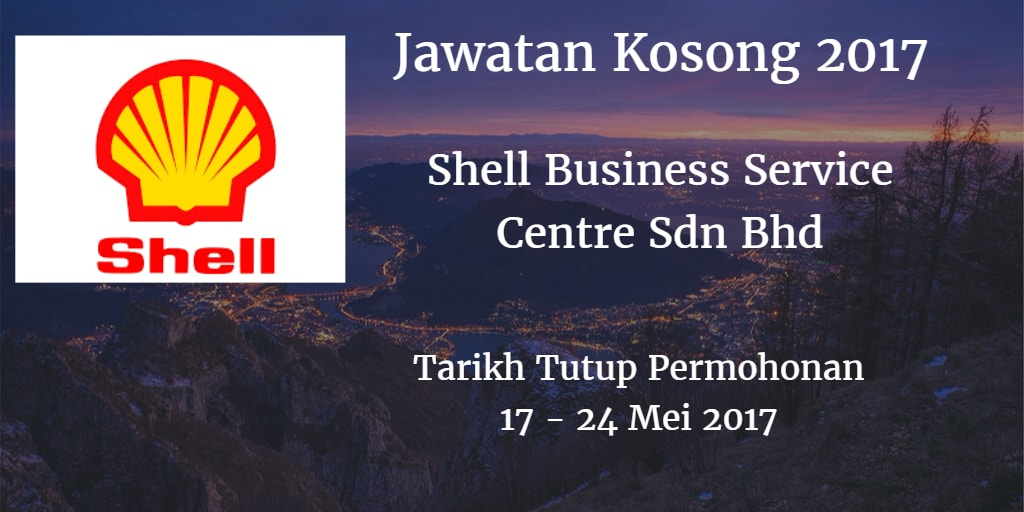 Jawatan Kosong Shell Business Service Centre Sdn Bhd 17 - 24 Mei 2017