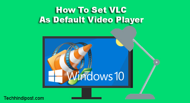 Computer Me Default VLC Media Player Set Kaise Kare