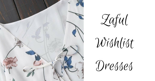 ZAFUL WISHLIST - DRESSES