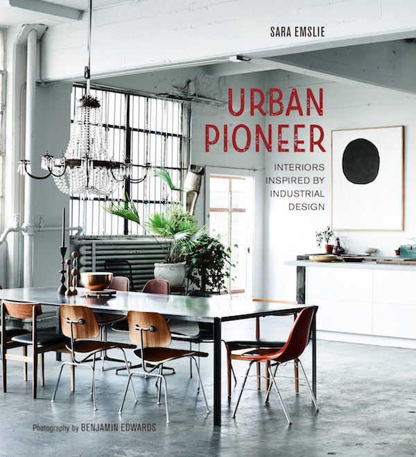 Urban Pioneer: Interiors inspired by Industrial Design | my ...