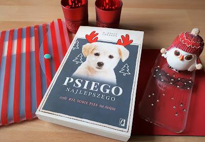"""Bo nigdy nie wiesz, kiedy zakochasz się w psie, czyli recenzja """"Psiego najlepszego. Był sobie pies na święta""""- W. Bruce Cameron."""