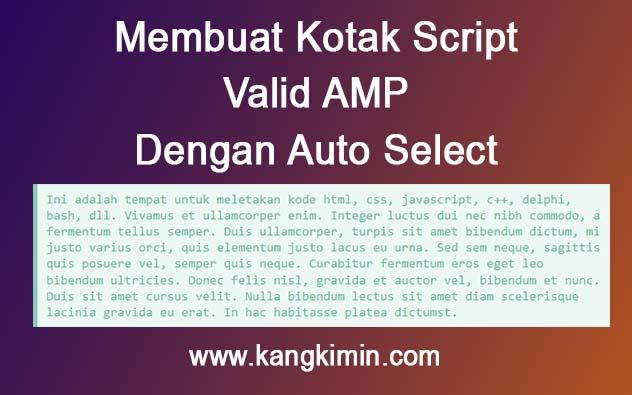 Cara Membuat Kotak Script Dengan Auto Select Valid AMP