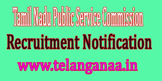 TNPSC (Tamil Nadu Public Service Commission) Recruitment Notification 2016