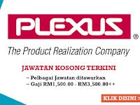 Jawatan Kosong di Plexus Manufacturing Sdn Bhd - RM1,500 - RM3,500++