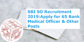 SBI SO Recruitment 2019: Apply for 65 Bank Medical Officer & Other Posts