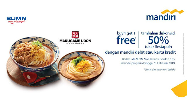 #BankMandiri - #Promo Buy 1 Get 1 Free + Hemat 50% di Marugame Udon AEON Mall (s.d 28 Feb 2019)