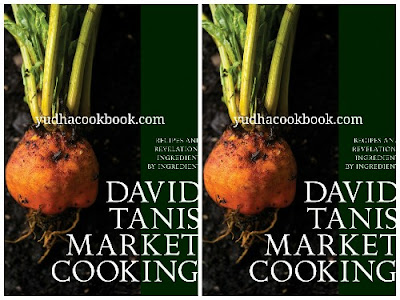Download ebook DAVID TANIS MARKET COOKING : Recipes and Revelations, Ingredient by Ingredient