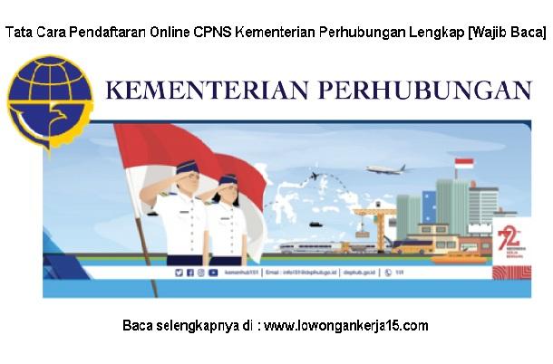 Tata Cara Pendaftaran Online CPNS Kementerian Perhubungan Tahun  Tata Cara Pendaftaran Online CPNS Kementerian Perhubungan Dari Awal Hingga Akhir [Wajib Baca]