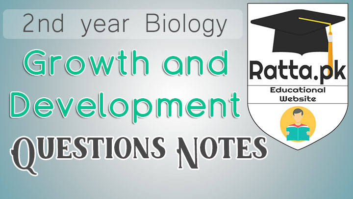 2nd Year Biology Chapter 19 Growth and Development Notes - Short Questions