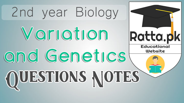 2nd Year Biology Chapter 22 Variation and Genetics Notes - Short Questions