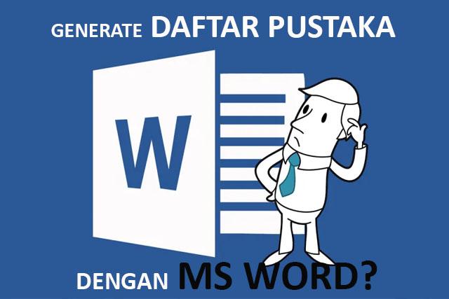 Men-Generate Daftar Pustaka Di Microsoft Word