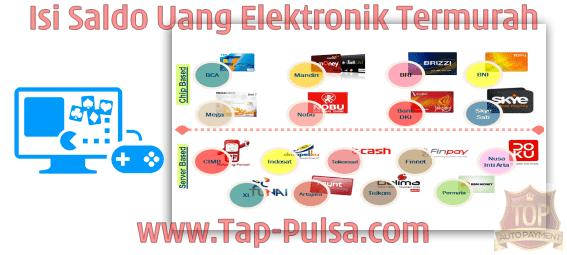 Tap-Pulsa.Com Agen Top Up Saldo e-Money/e-Wallet Termurah