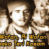 Ai Watan, Ai Watan, Hamako / ऐ वतन ऐ वतन हमको तेरी क़सम / Lyrics In Hindi